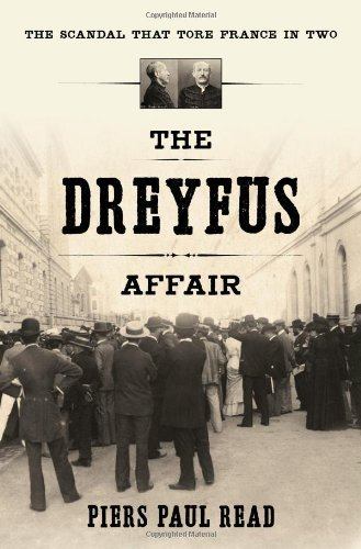 The Dreyfus Affair: The Scandal That Tore France in Two by Piers Paul Read (2012-03-13)