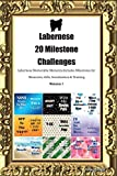 Labernese 20 Milestone Challenges Labernese Memorable Moments.Includes Milestones for Memories, Gifts, Socialization & Training Volume 1
