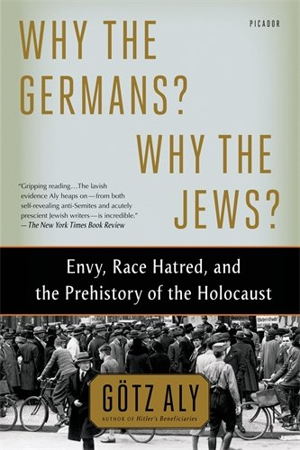 Why the Germans? Why the Jews? por Götz Aly