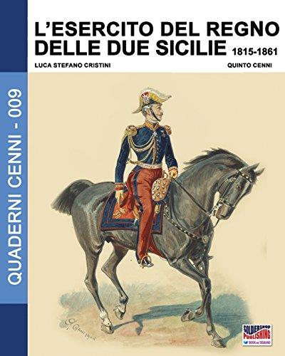 L'esercito del Regno delle due Sicilie 1815-1861: Volume 9