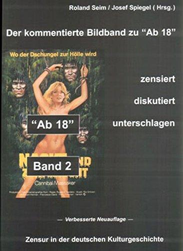 """""""Der kommentierte Bildband zu """"Ab 18"""" - zensiert, diskutiert, unterschlagen. Zensur in der deutschen Kulturgeschichte"""