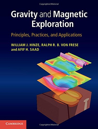 Gravity and Magnetic Exploration: Principles, Practices, and Applications