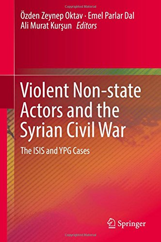 Violent Non-state Actors and the Syrian Civil War: The ISIS and YPG...