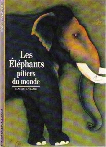 Les Eléphants : Piliers du monde