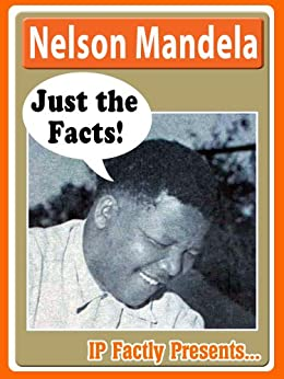 Nelson Mandela - Just the Facts!  Biography for Kids by [Factly, IP]
