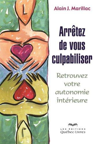 Arretez de Vous Culpabiliser 2e ed.