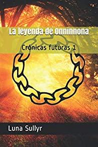 La leyenda de Onninnona par Luna Sullyr
