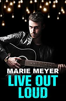 Live Out Loud by [Meyer, Marie]