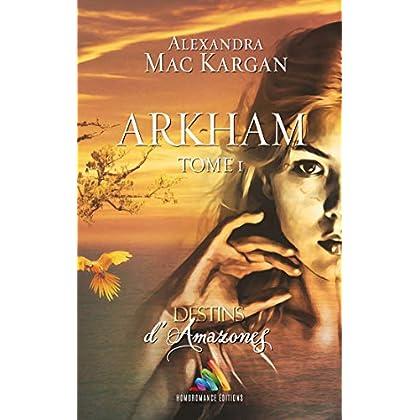 Destins d'Amazones - Arkham - Tome 1: Livre lesbien (Roman lesbien)