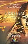 Destins d'Amazones - Arkham - Tome 1 par Alexandra Mac Kargan