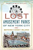 Lost Amusement Parks of New York City: Beyond Coney Island