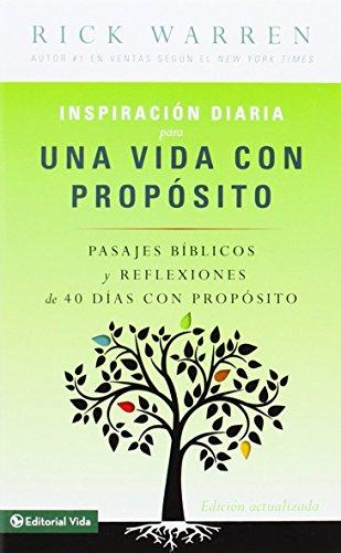 Inspiración Diaria Para Una Vida Con Propósito = Daily Inspiration for a Life with Purpose por Rick Warren