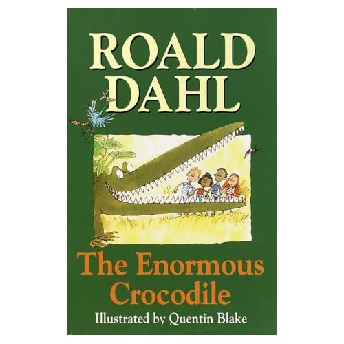 The Enormous Crocodile by Roald Dahl Quentin Blake (Illustrator)(2000-07-11)