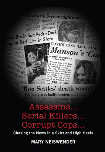 Assassins...Serial Killers...Corrupt Cops... : Chasing the News in a Skirt and High Heels (English Edition) -