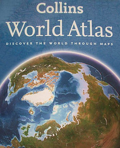 Collins World Atlas: Discover the World Through Maps