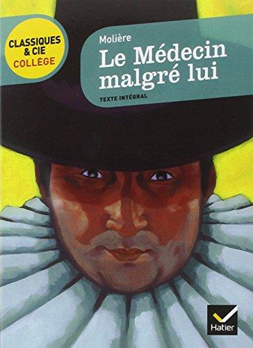 Le Médecin malgré lui (Classiques & Cie Collège) por Molière