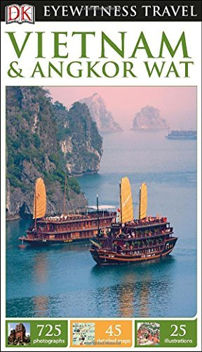 DK Eyewitness Travel Guide: Vietnam and Angkor Wat: Written by Collectif, 2015 Edition, Publisher: Dorling Kindersley [Flexibound]