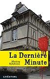 La Dernière Minute: Roman policier historique
