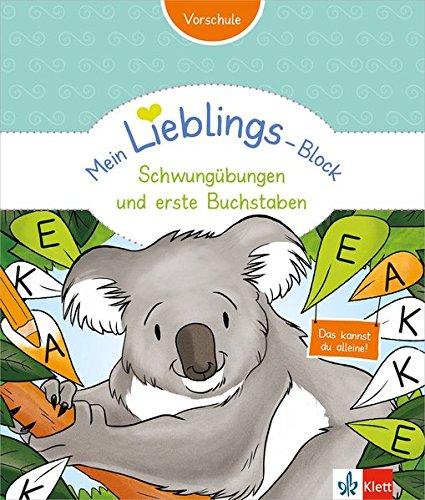 Mein LIEBLINGS-Block - Schwungübungen und erste Buchstaben: Vorschule ab 5 Jahren. Das kannst du alleine!