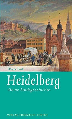 Heidelberg: Kleine Stadtgeschichte (Kleine Stadtgeschichten)