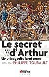 Le secret d'Arthur: Une tragédie bretonne