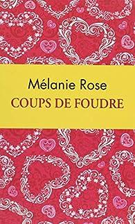 Coups de foudre par Mélanie Rose