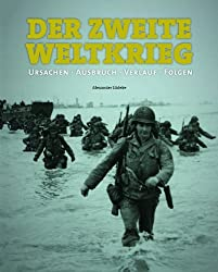 Der Zweite Weltkrieg: Ursachen, Verlauf, Folgen