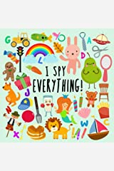 I Spy - Everything!: A Fun Guessing Game for 2-4 Year Olds Paperback