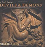 A Little Book of Devils and Demons (Little Books)