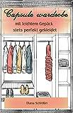 Capsule wardrobe -: mit wenig Kleidung immer perfekt angezogen