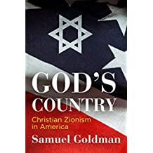 God's Country: Christian Zionism in America (Haney Foundation Series)