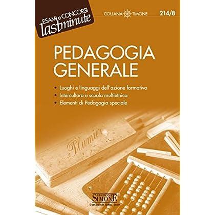 Pedagogia Generale: Luoghi E Linguaggi Dell'azione Formativa  Intercultura E Scuola Multietnica  Elementi Di Pedagogia Speciale (Il Timone)