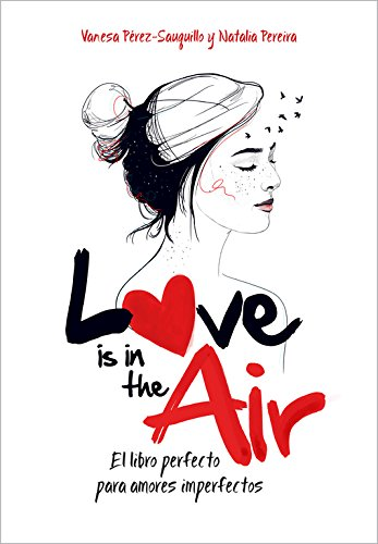 Love is in the air: El libro perfecto para amores imperfectos (No ficción ilustrados)