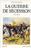 La guerre de Sécession, 1861-1865