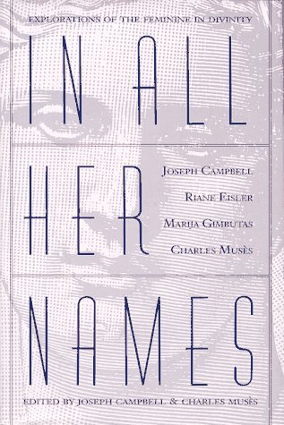 In All Her Names: Explorations of the Feminine in Divinity (1991-09-03)