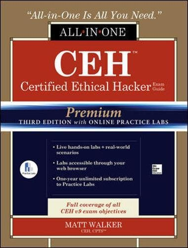 CEH Certified Ethical Hacker All-in-One Exam Guide, Premium Third Edition with Online Practice Labs (Allinone Exam Guides) por Matt Walker