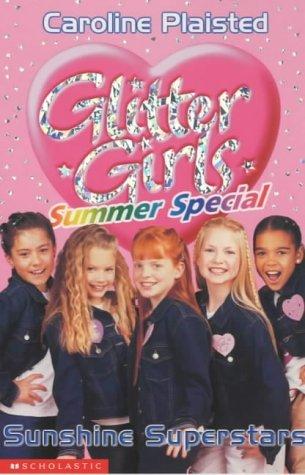Sunshine Superstars (Summer Special) (Glitter Girls) by C. A. Plaisted (2003-03-22)