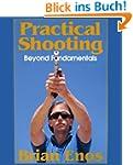 Practical Shooting, Beyond Fundamenta...
