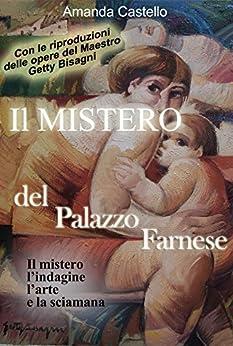 Il Mistero del Palazzo Farnese (Arte e Mistero) di [Castello, Amanda]