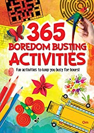 365 Boredom Busting Activities