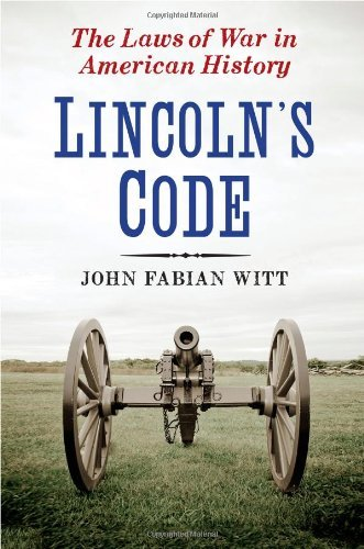 Lincoln's Code: The Laws of War in American History by John Fabian Witt (2012-09-04)