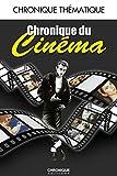 Chronique du cinéma (Chroniques Them) - Format Kindle - 9782366020311 - 9,99 €