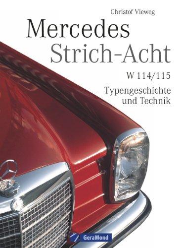 mercedes-strich-acht-typengeschichte-und-technik-der-mercedes-baureihen-w-114-und-w-115-umfassend-do