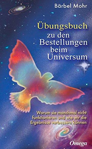 Buchseite und Rezensionen zu 'Übungsbuch zu den Bestellungen beim Universum' von Bärbel Mohr