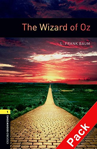 Oxford Bookworms Library: Oxford Bookworms 1. The Wizard of Oz CD Pack: 400 Headwords