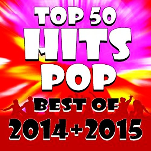Top 50 Hits Pop Best of 2014 + 2015 (Love Me Like You Do, Uptown Funk, Thinking out Loud...)