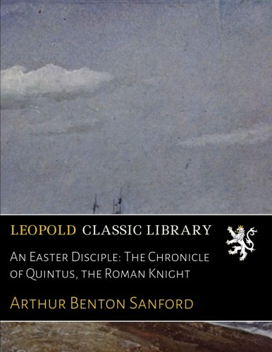 an-easter-disciple-the-chronicle-of-quintus-the-roman-knight