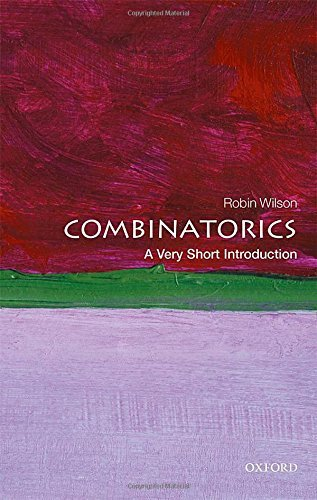 Combinatorics: A Very Short Introduction (Very Short Introductions) by Robin Wilson (2016-07-01)