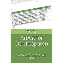 Arbeit für Doofe sparen: in Excel 2010, 2013 und 2016 (kurz & knackig, Band 2)