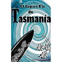 El Espíritu de Tasmania: (redit. 2015)
